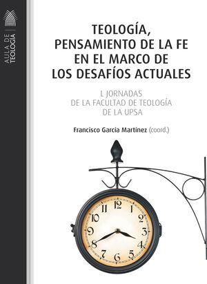 TEOLOGIA PENSAMIENTO DE LA FE EN EL MARCO DESAFIOS ACTUALES