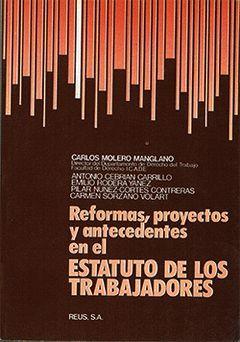 REFORMAS, PROYECTOS Y ANTECEDENTES EN EL ESTATUTO DE LOS TRABAJADO