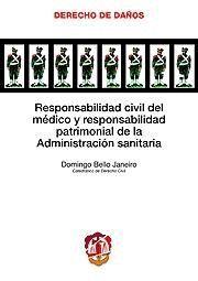 RESPONSABILIDAD CIVIL DEL MÉDICO Y RESPONSABILIDAD PATRIMONIAL DE LA ADMINISTRAC