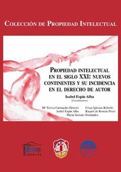 PROPIEDAD INTELECTUAL EN EL SIGLO XXI: NUEVOS CONTINENTES Y SU INCIDENCIA EN EL