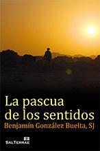 318 - LA PASCUA DE LOS SENTIDOS.
