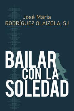 BAILAR CON LA SOLEDAD