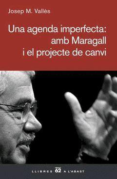 AGENDA IMPERFECTA: AMB MARAGALL I EL PROJECTE CANVI,UNA.LLIBRES A L'ABAST-408-RUST