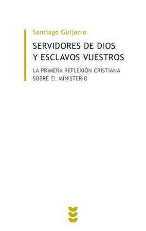 SERVIDORES DE DIOS Y ESCLAVOS VUESTROS