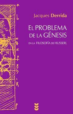 EL PROBLEMA DE LA GÉNESIS : EN LA FILOSOFÍA DE HUSSERL