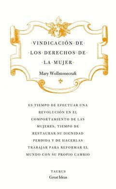 VINDICACION DE LOS DERECHOS DE LA MUJER (SERIE GREAT IDEAS 19)