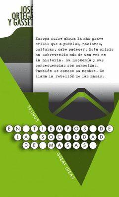EN TIEMPOS DE LA SOCIEDAD DE MASAS.TAURUS-GREAT IDEAS