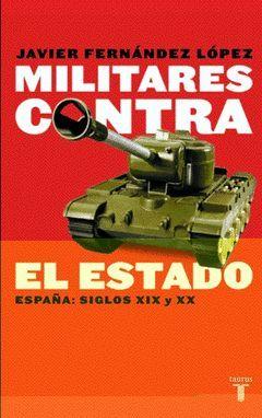 MILITARES CONTRA EL ESTADO.TAURUS
