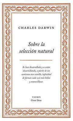SOBRE LA SELECCION NATURAL (SERIE GREAT IDEAS 1)