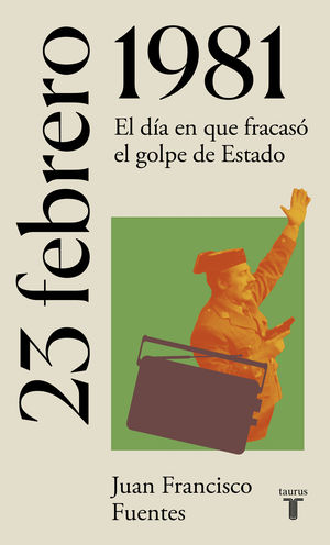 23 DE FEBRERO DE 1981. EL GOLPE QUE ACABÓ CON TODOS LOS GOLPES