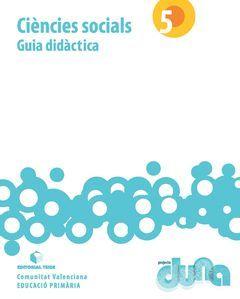 LLIBRE DEL PROFESSORAT. CIÈNCIES SOCIALS 5. PROJECTE DUNA (VAL)