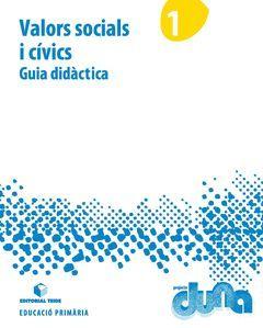 GUIA DIDÀCTICA. VALORS SOCIALS I CÍVICS 1. PROJECTE DUNA