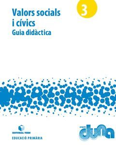 GUIA DIDÀCTICA. VALORS SOCIALS I CÍVIS 3. PROJECTE DUNA