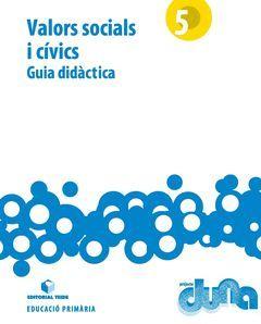 GUIA DIDÀCTICA. VALORS SOCIALS I CÍVICS 5. PROJECTE DUNA