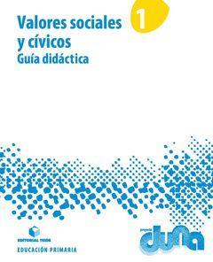 GUÍA DIDÁCTICA. VALORES SOCIALES Y CÍVICOS 1. PROYECTO DUNA