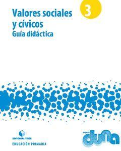 GUÍA DIDÁCTICA. VALORES SOCIALES Y CÍVICOS 3. PROYECTO DUNA
