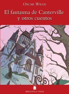 BIBLIOTECA TEIDE 008 - EL FANTASMA DE CANTERVILLE Y OTROS CUENTOS -OSCAR WILDE-