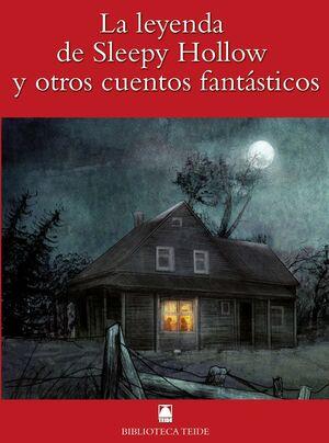BIBLIOTECA TEIDE 058 - LA LEYENDA DE SLEEPY HOLLOW Y OTROS CUENTOS FANTASTICOS