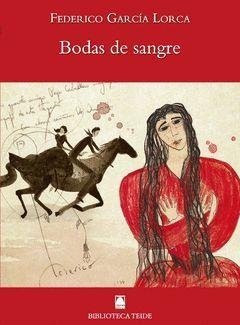 BIBLIOTECA TEIDE 072 - BODAS DE SANGRE -FEDERICO GARCIA LORCA-