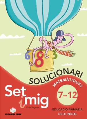SET I MIG, EDUCACIÓ PRIMÁRIA, 1 CICLE. MATEMÁTIQUES DEL 7 AL 12. SOLUCIONARI