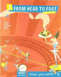 KNOW YOUR WORLD, SCIENCE, FROM HEAD TO FOOT, 3 EDUCACIÓN PRIMARIA. ACTIVITY BOOK