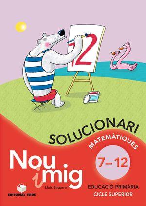 NOU I MIG DEL 7 AL 12, EDUCACIÓ PRIMÀRIA. SOLUCIONARI