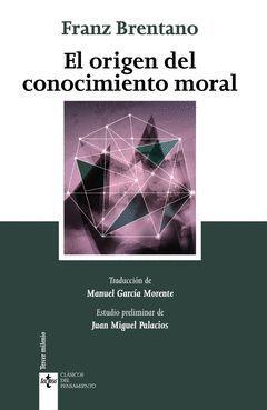 ORIGEN DEL CONOCIMIENTO MORAL,EL. TECNOS-CLASICOS