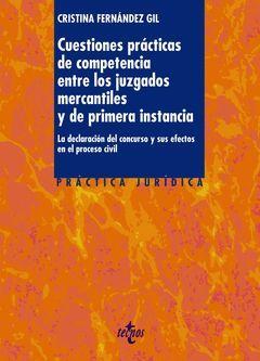 CUESTIONES PRÁCTICAS DE COMPETENCIA ENTRE LOS JUZGADOS MERCANTILES Y DE PRIMERA