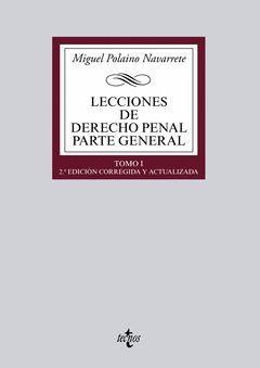 LECCIONES DE DERECHO PENAL. PARTE GENERAL.TOMO  I