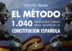 EL METODO.1040 PREGUNTAS CORTAS PARA DOMINAR LA CONSTITUCION ESPAÑOLA