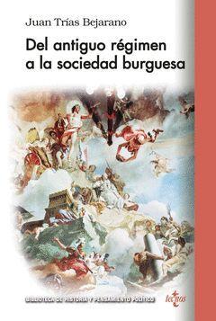 DEL ANTIGUO REGIMEN A LA SOCIEDAD BURGUESA
