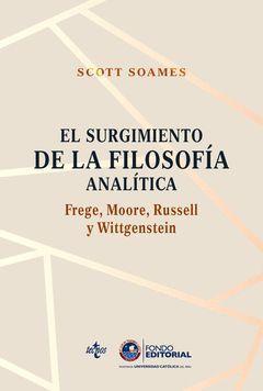 SURGIMIENTO DE LA FILOSOFÍA ANALÍTICA,EL: FREGE, MOORE, RUSSELL Y WITTGENSTEIN.TECNOS