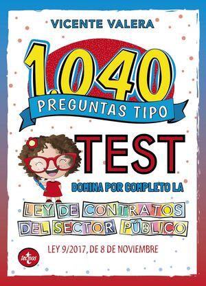 1040 PREGUNTAS TIPO TEST. LEY DE CONTRATOS DEL SECTOR Pテ咤LICO