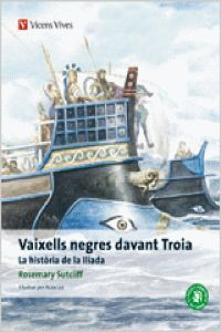 VAIXELLS NEGRES DAVANT TROIA. COLALECCIO CLASSICS ADAPTATS