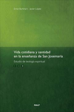 VIDA COTIDIANA Y SANTIDAD ENLA ENSEÑANZA DE SAN JOSEMARÍA. VOL. 3