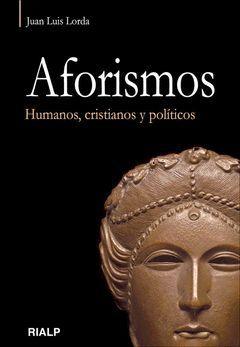 AFORISMOS. HUMANOS, CRISTIANOS Y POLÍTICOS