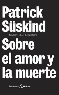 SOBRE EL AMOR Y LA MUERTE.SB-UNICOS-9-DURA