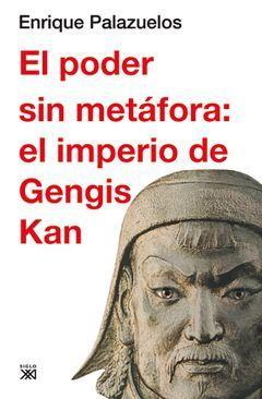 PODER SIN METAFORA: EL IMPERIO DE GENGIS KAN.SIGLO XXI-DURA