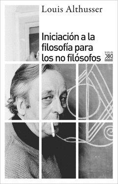 INICIACIÓN  A LA FILOSOFIA PARA LOS NO FILOSOFOS