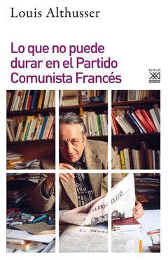 LO QUE NO PUEDE DURAR EN EL PARTIDO COMUNISTA FRANCS
