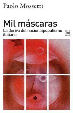 MIL MASCARAS LA DERIVA DEL NACIONALPOPULISMO ITALIANO