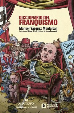 DICCIONARIO DEL FRANQUISMO.ANAGRAMA-ILUS