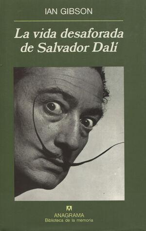 VIDA DESAFORADA DE SALVADOR DALI
