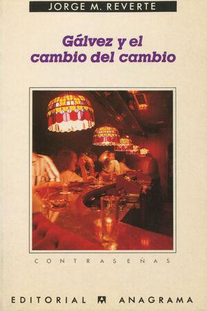 GALVEZ Y EL CAMBIO DEL CAMBIO