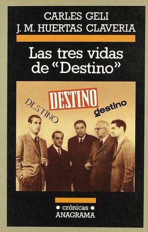 TRES VIDAS DE DESTINO, LAS