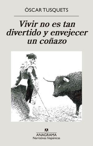 VIVIR NO ES TAN DIVERTIDO Y ENVEJECER UN COÑAZO