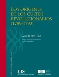 LOS ORIGENES DE LOS CULTOS REVOLUCIONARIOS, 1789-1792