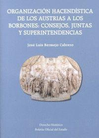 ORGANIZACIÓN HACENDÍSTICA DE LOS AUSTRIAS A LOS BORBONES: CONSEJOS, JUNTAS Y SUP