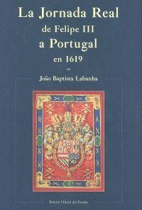 JORNADA REAL, LA: DE FELIPE III A PORTUGAL EN 1619