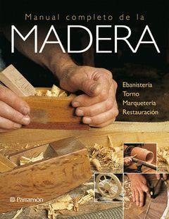 MADERA.MANUAL COMPLETO DE LA.PARRAMON-G-DURA